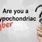 are you a hyperchondriac