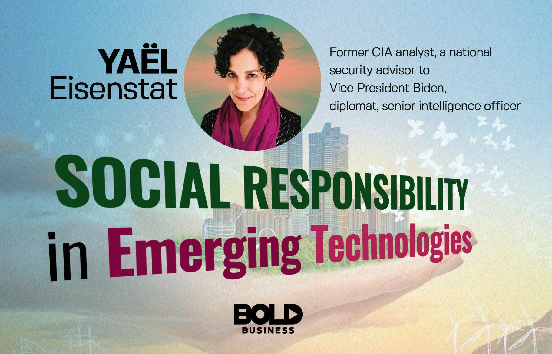 Yaël Eisenstat discusses Social Responsibility in Emerging Technologies