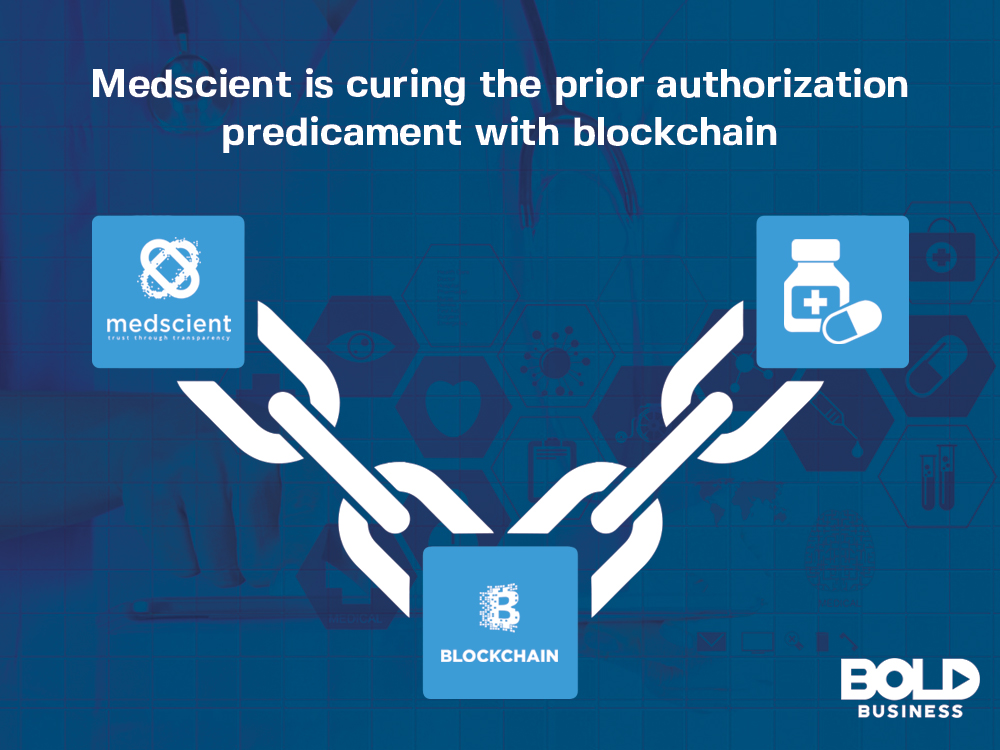 Blockchain company Medscient is curing prior authorization issues