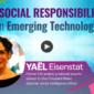Yael Eisenstat Social Responsibility in Emerging Technologies