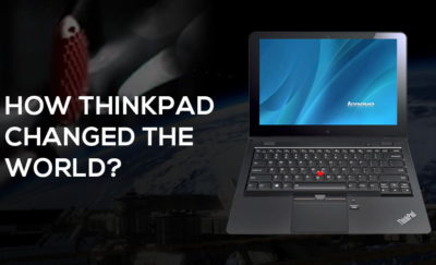How Thinkpad Changed the World