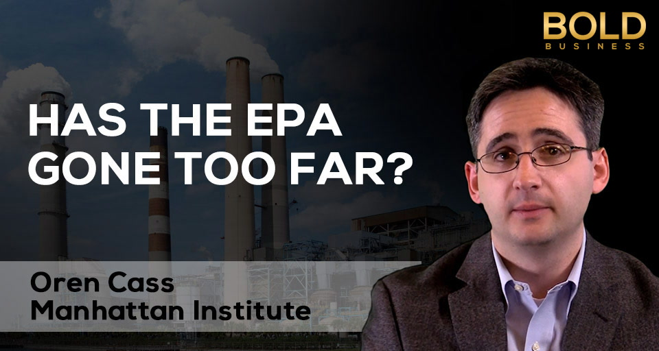 Oren Cass: Has the EPA gone too far?