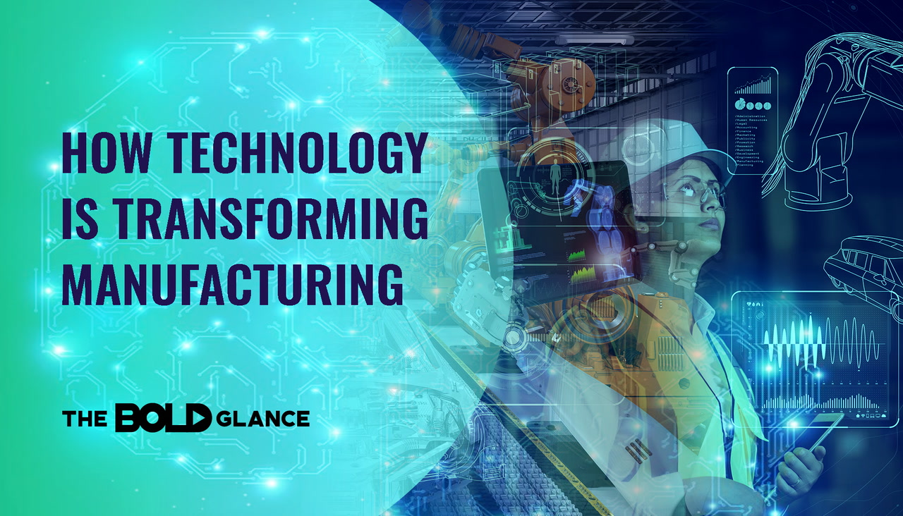 The Bold Glance How Technology is Transforming Manufacturing