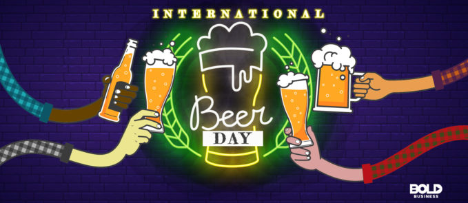 The Big Business of Beer – Celebrating International Beer Day (IBD) and its Largest Cities