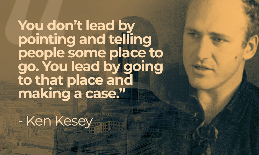 Ken Kesey Defines Bold Leadership and what it means to be a Bold Leader