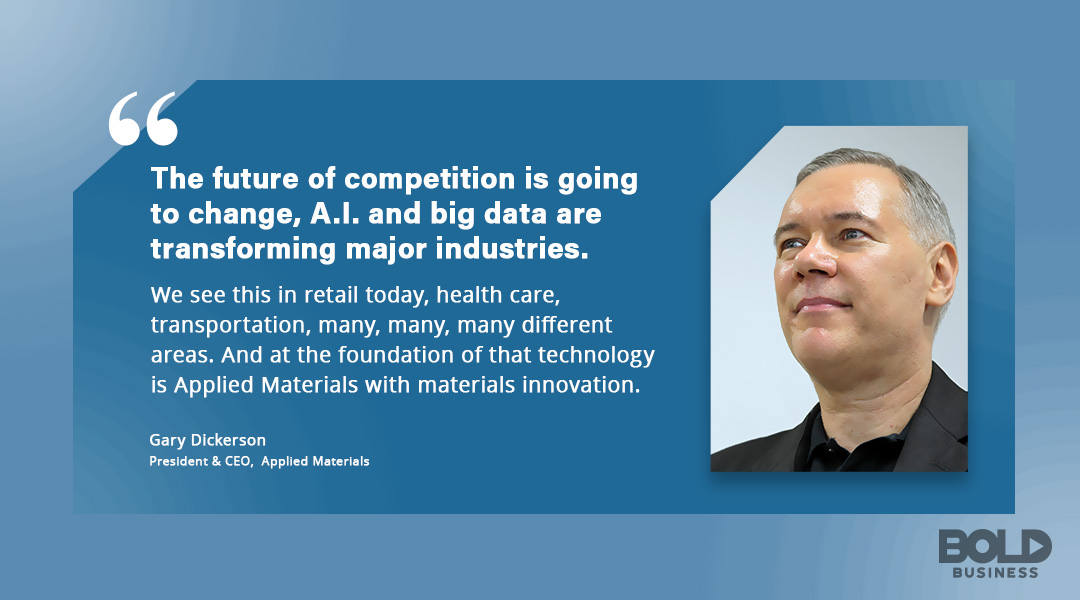 Applied Materials company CEO Gary Dickerson on Power of AI and semiconductor production equipment