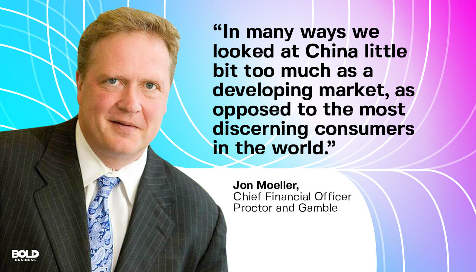 P&G CFO Jon Moeller photo quote discussing Procter and Gamble brands in China