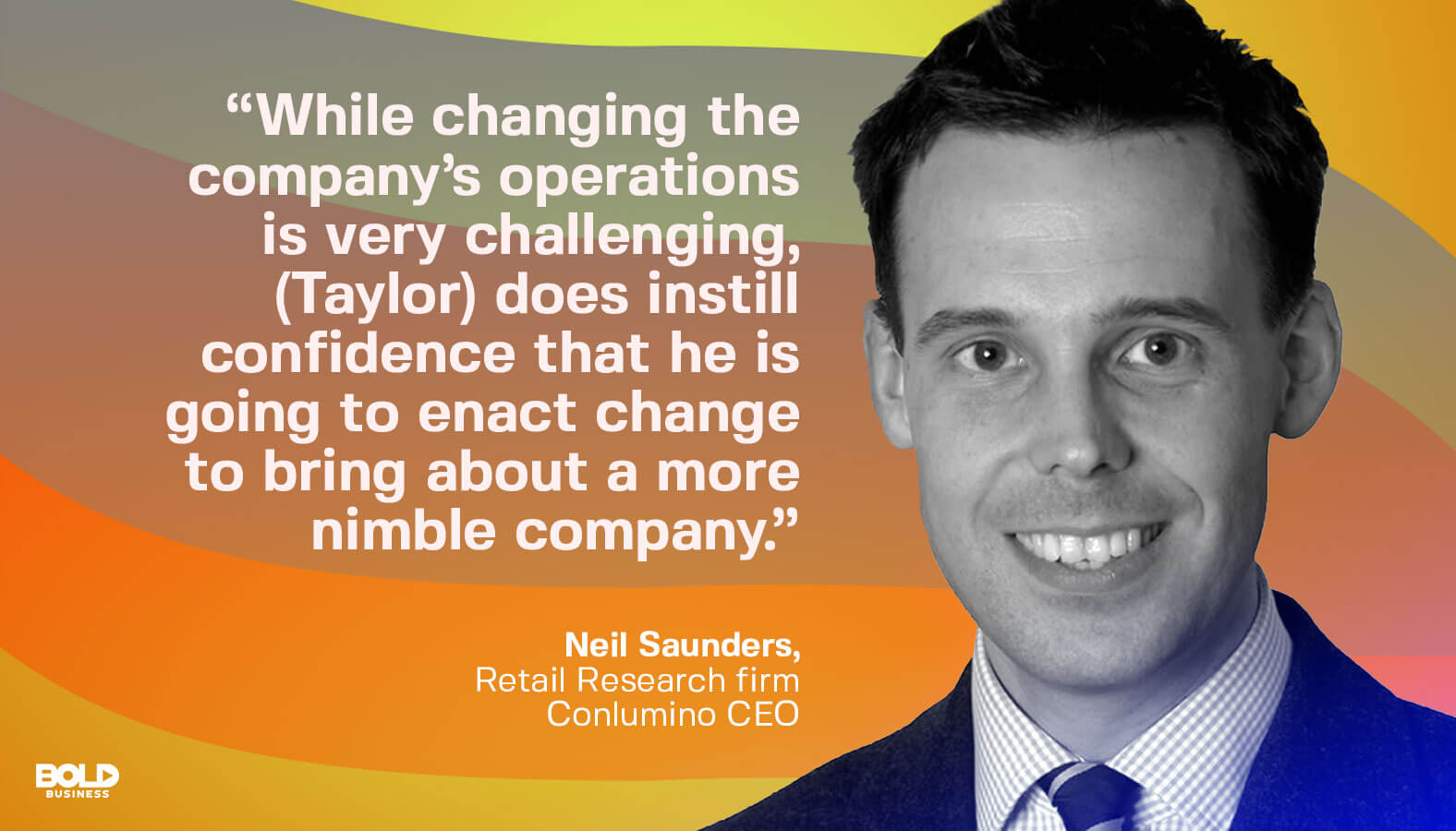 Neil Saunders photo quote on changing company's operations and procter and gamble innovation strategy