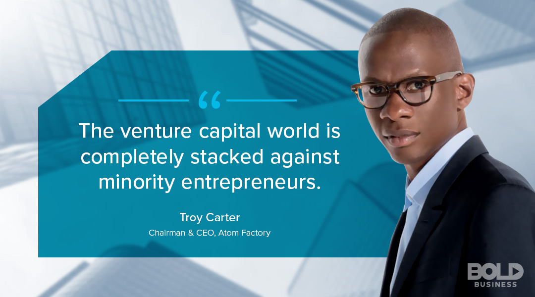 Venture Capital Quote from Troy Carter on why to  invest in business startups for minorities