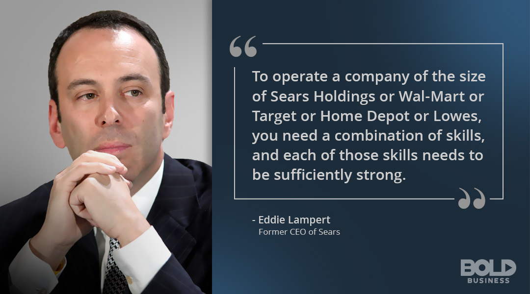 Eddie Lampert quoted in saying what one needs in operating a huge company. Now sears' bankruptcy filing