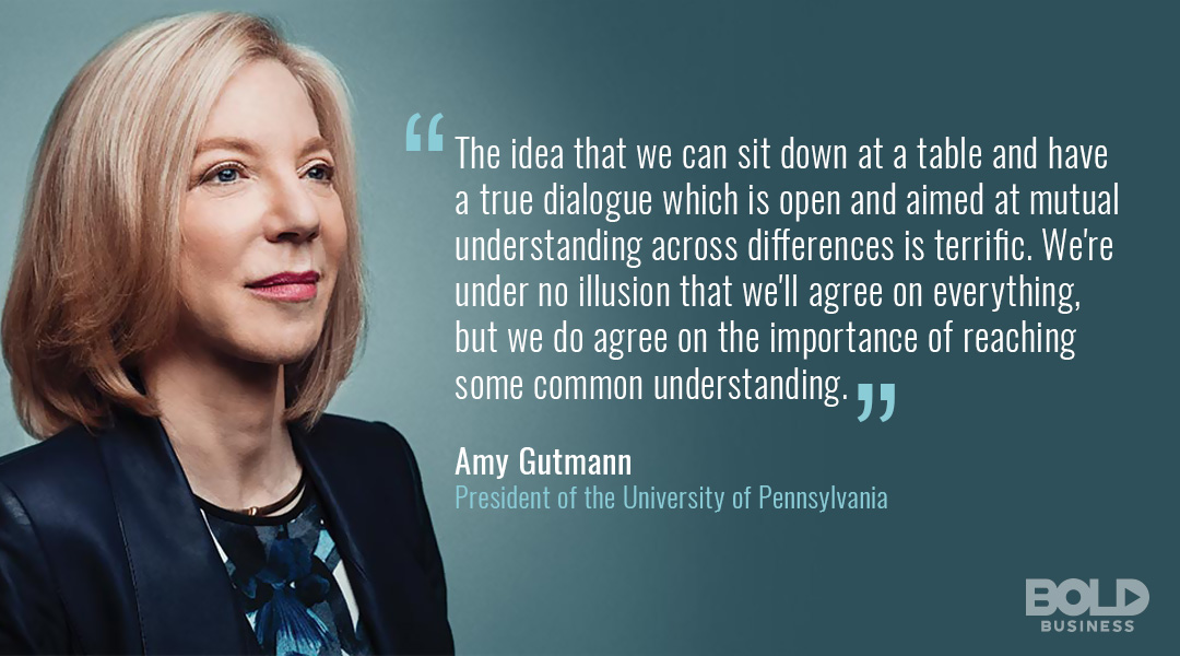 Bold Leader Amy Gutmann UPenn quote describing bold leadership skill