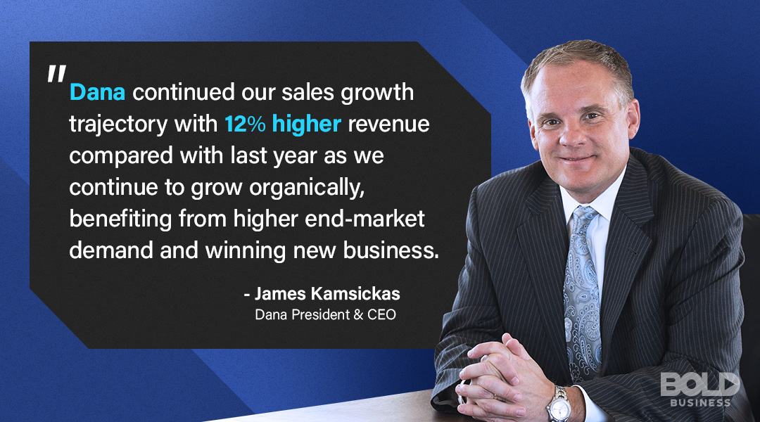 dana incorporated ceo james kamsickas quoted in reporting company's 12% higher revenue for the Automotive Companies