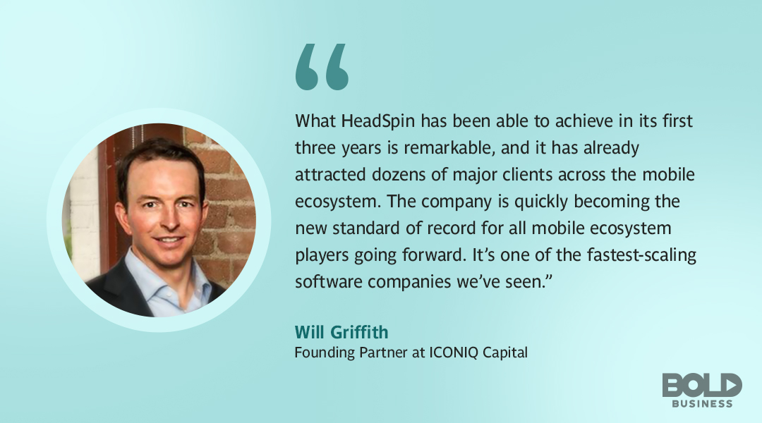 Headspin Inc. partner ICONIQ Capital's founding partner Will Griffith quoted