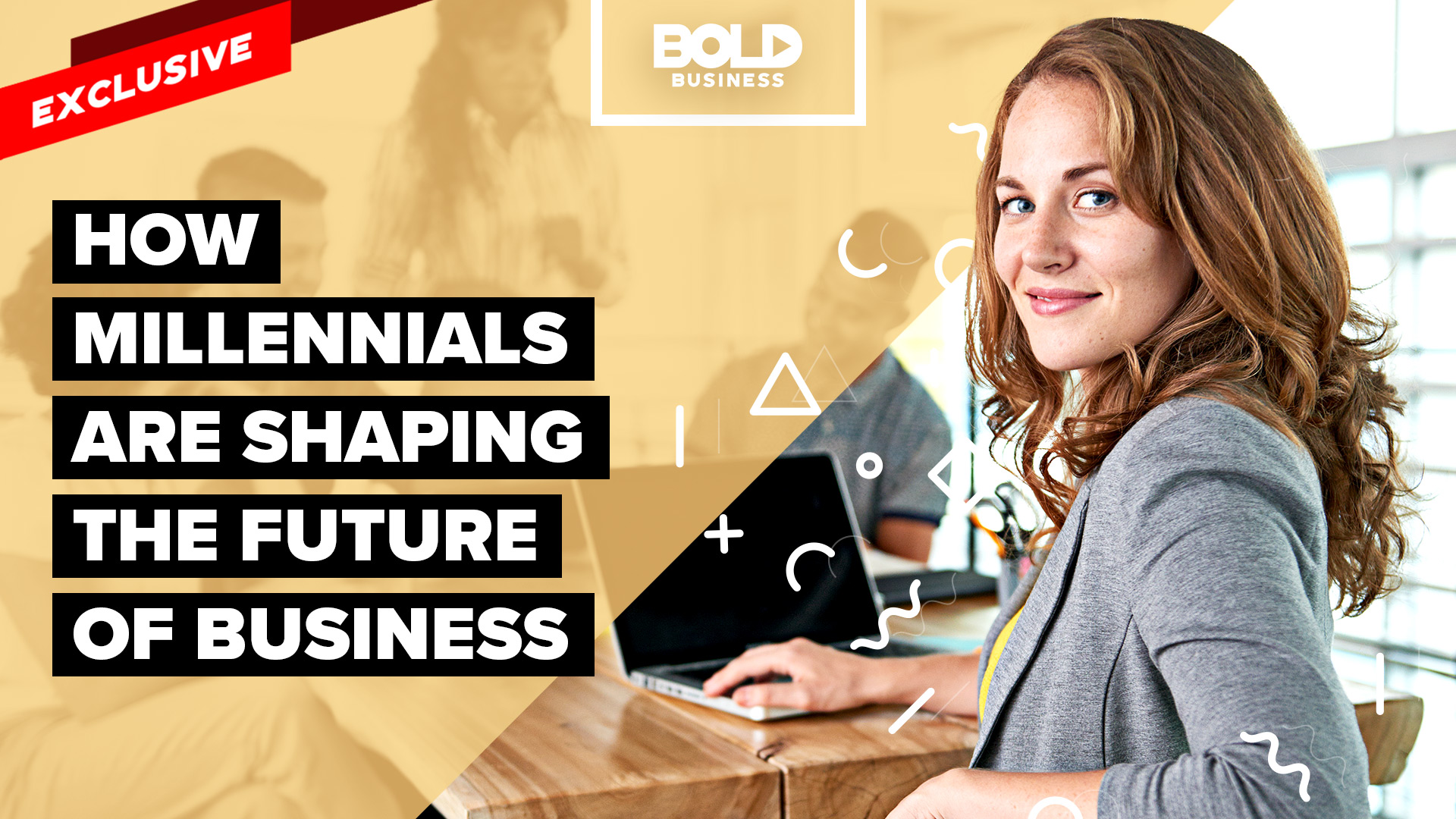Thumbnail for How Millennials are Shaping Business and Tips for Involvement and Leadership