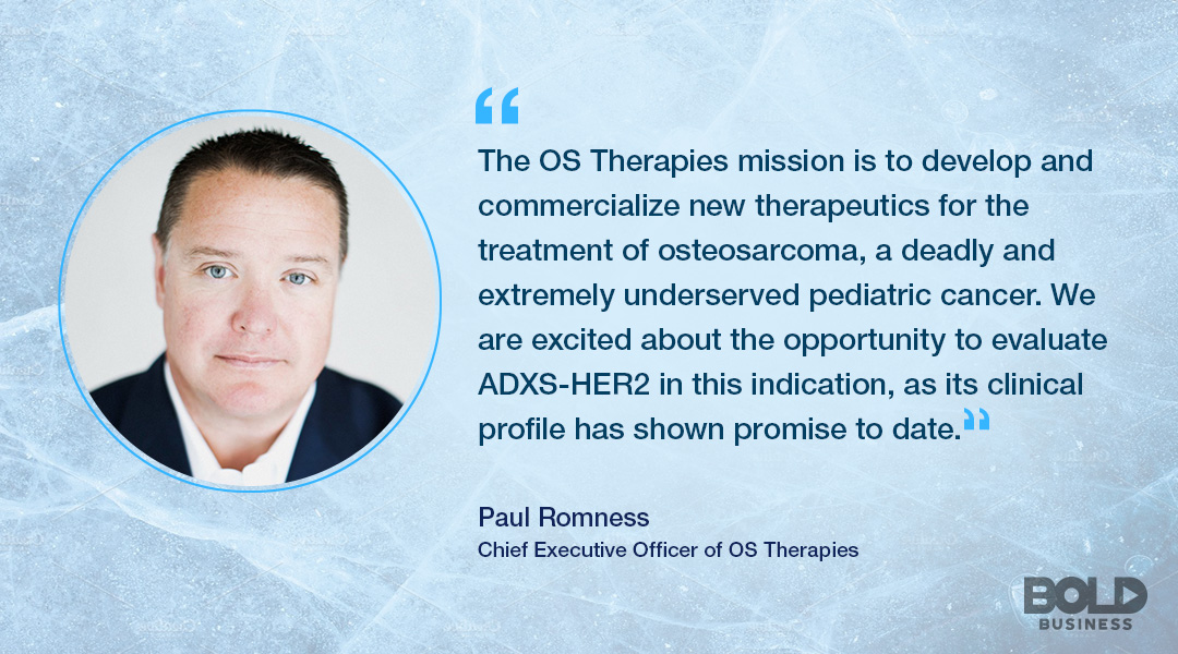 Osteosarcoma treatment, Paul Romness CEO OS Therapies is quoted