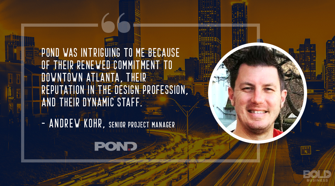 Pond & Co. has helped the Millennial Generation remold one of the fastest growing urban areas.