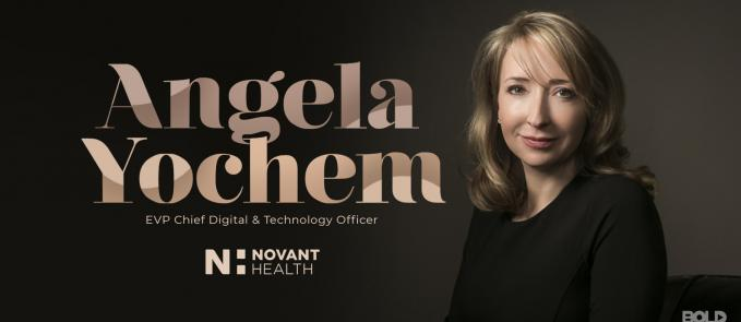 In this week's Bold Leader Spotlight, Angela Yochem of Novant Health drives the company's integration of digital innovation.