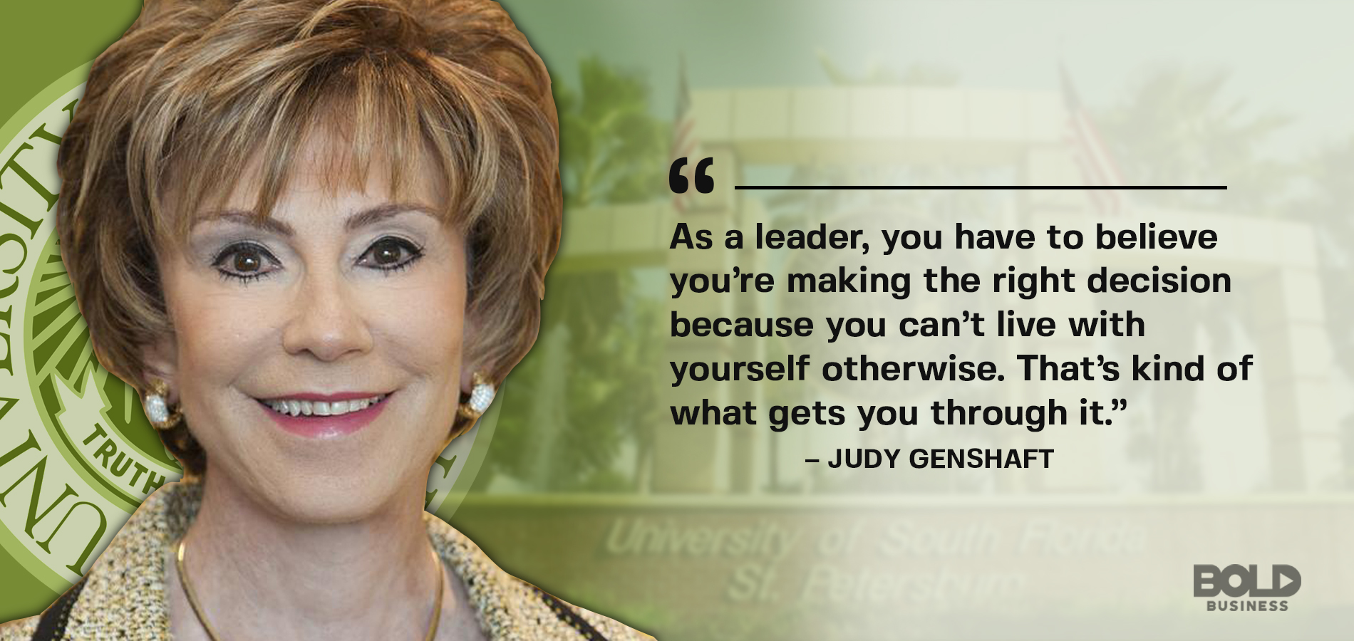 Bold Leader Judy Genshaft has used bold leadership to make USF a pillar of the Tampa Bay community.