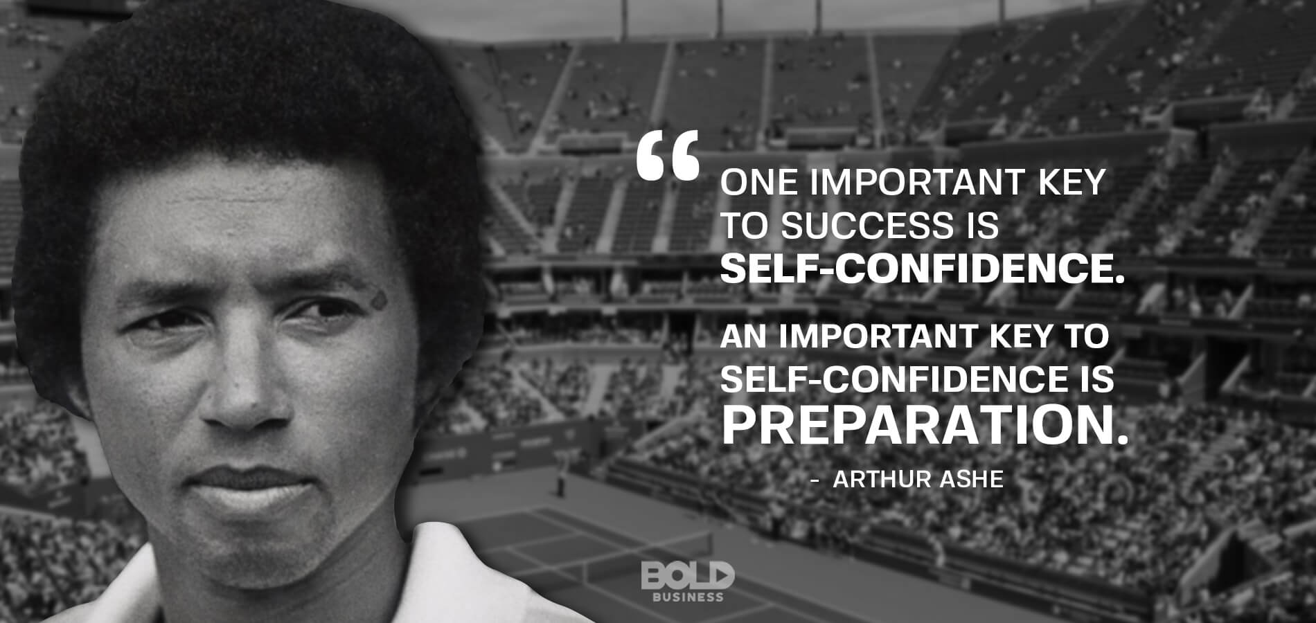 Arthur Ashe achievements were dependent on self-confidence