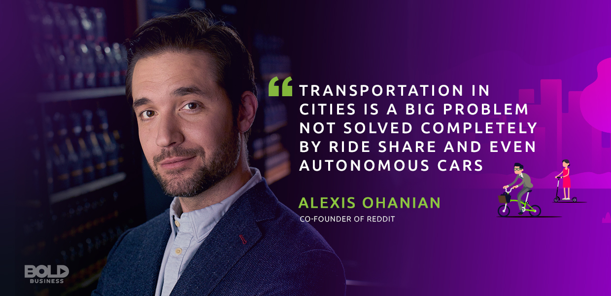 Lime and Bird Scooters, Alexis Ohanian quote on transportation problem