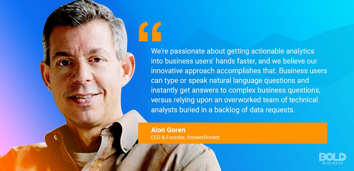 alon goren, ceo of answerrocket- quoted about the future of data analytics,