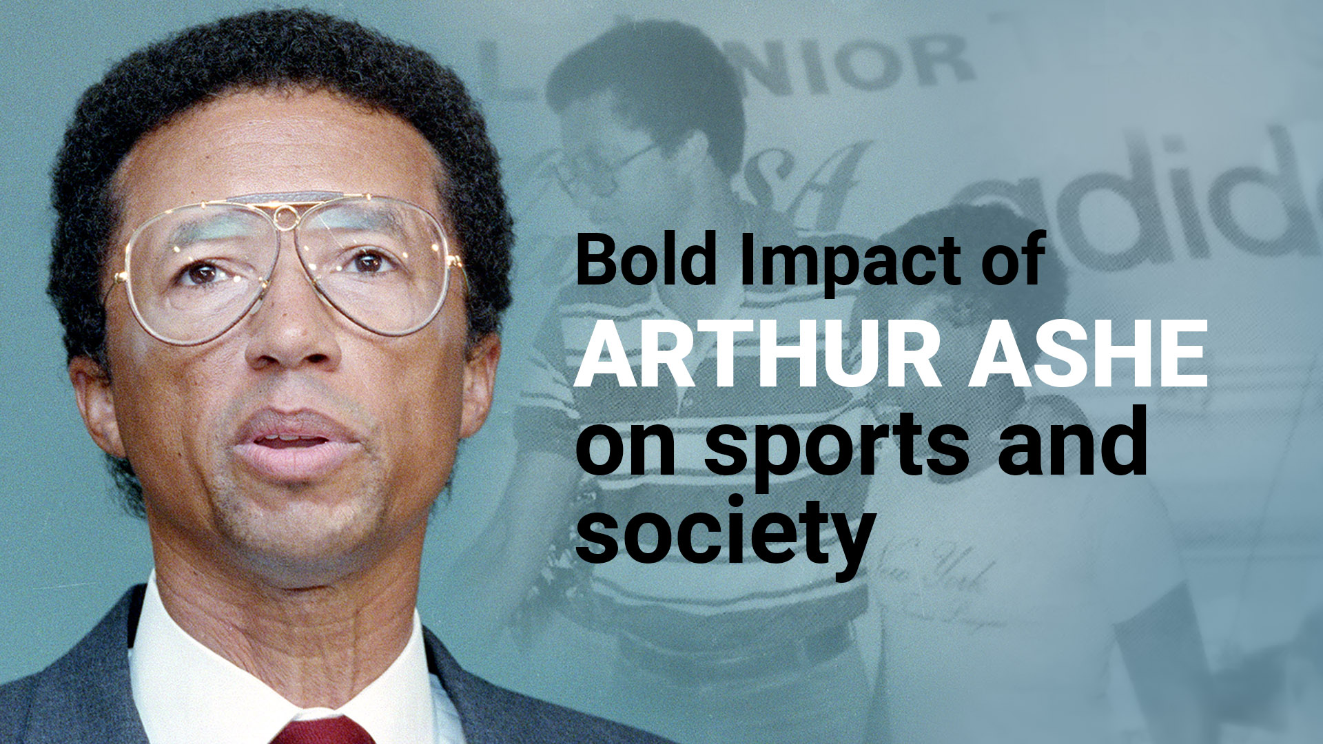 Arthur Ashe and His Bold Impact: How He Transformed the Sport of Tennis and Society