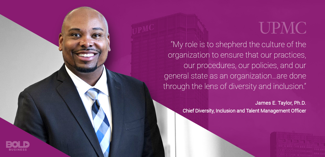 a photo quote from Chief Diversity Officer and Inclusion and Talent Manager James E. Taylor of UPMC on his role