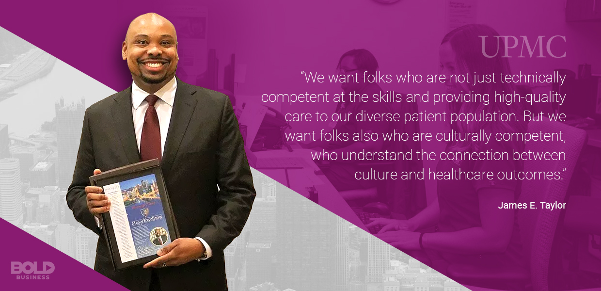a photo quote from Chief Diversity Officer and Inclusion and Talent Manager James E. Taylor of UPMC on developing a culture of diversity and true inclusion