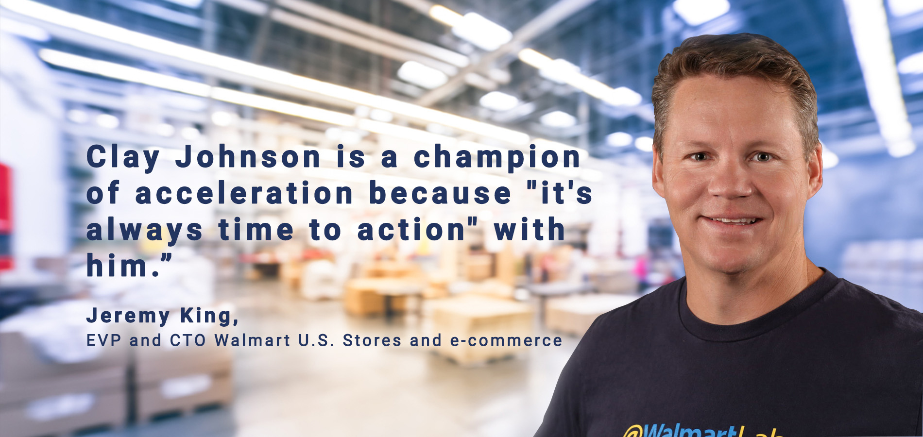 Jeremy King EVP and CTO Walmart quoted on Clay Johnson Bold Leadership