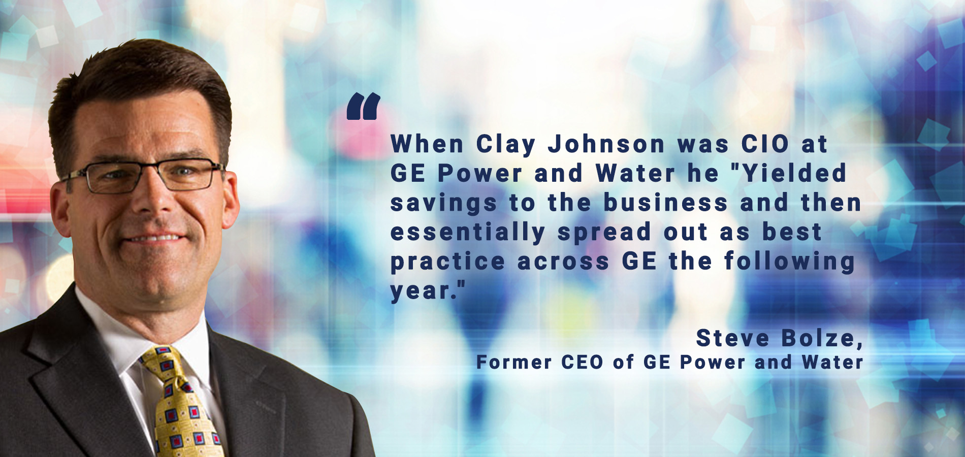 Steve Bolze Former GE CEO discussing Clay Johnson Walmart
