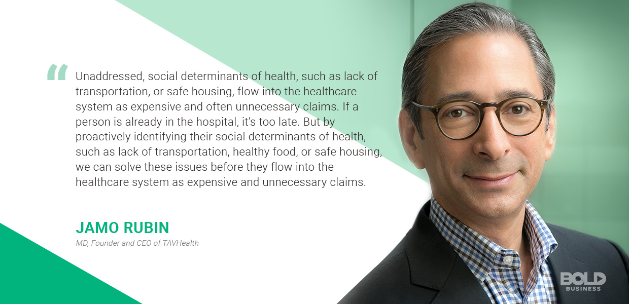 Jamo Rubin believes addressing social determinants of health is an important step in good healthcare.