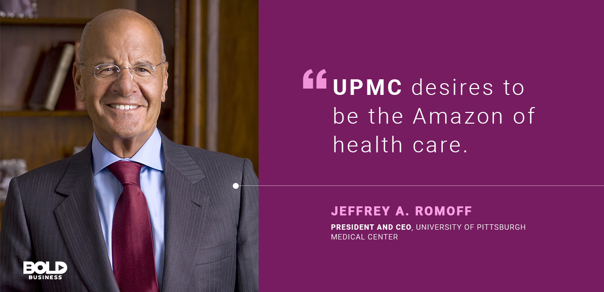 a photo quote of Jeffrey A. Romoff on the innovative healthcare ideas of the University of Pittsburgh Medical Center