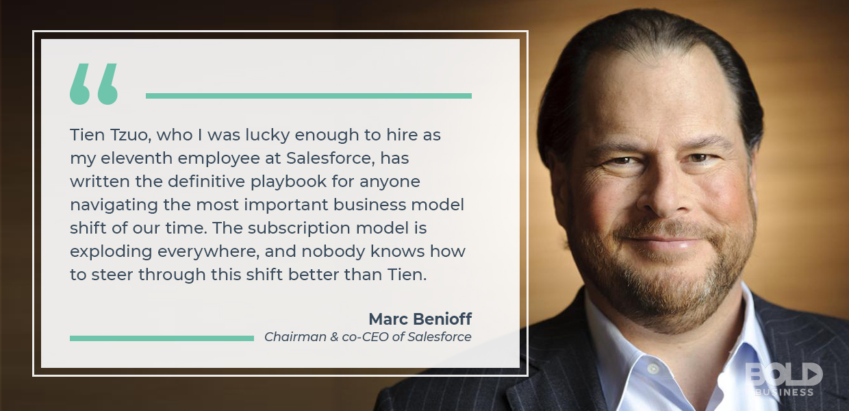 Marc Benioff, Salesforce CEO understands Subscription billing platforms and Tien Tzuo of Zoura is the expert on the subject.