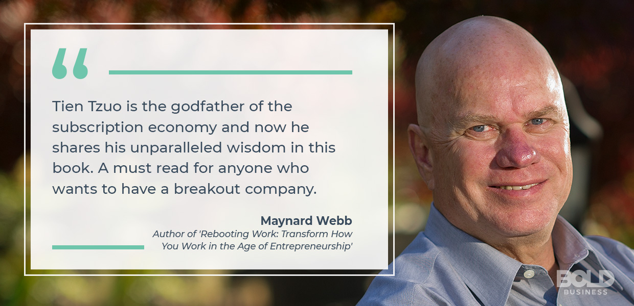 a photo quote of Maynard Webb's thoughts on Tien Tzuo and the latter's book, which emphasizes the advantages of subscription billing solutions