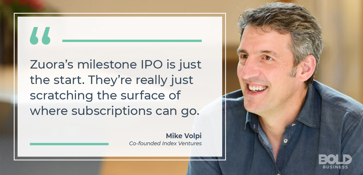 a photo quote of Mike Volpi and his thoughts on Zuora subscription billing solutions and its successful IPO
