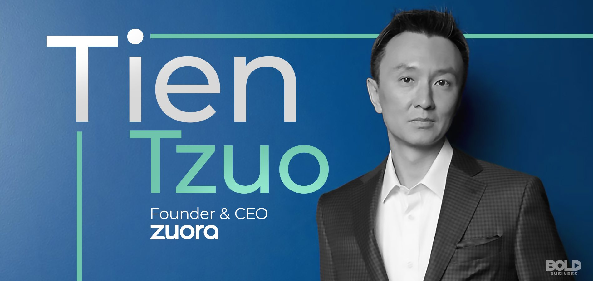 Bold leader Tien Tzuo has made Zuora a key player in the subscription billing space.