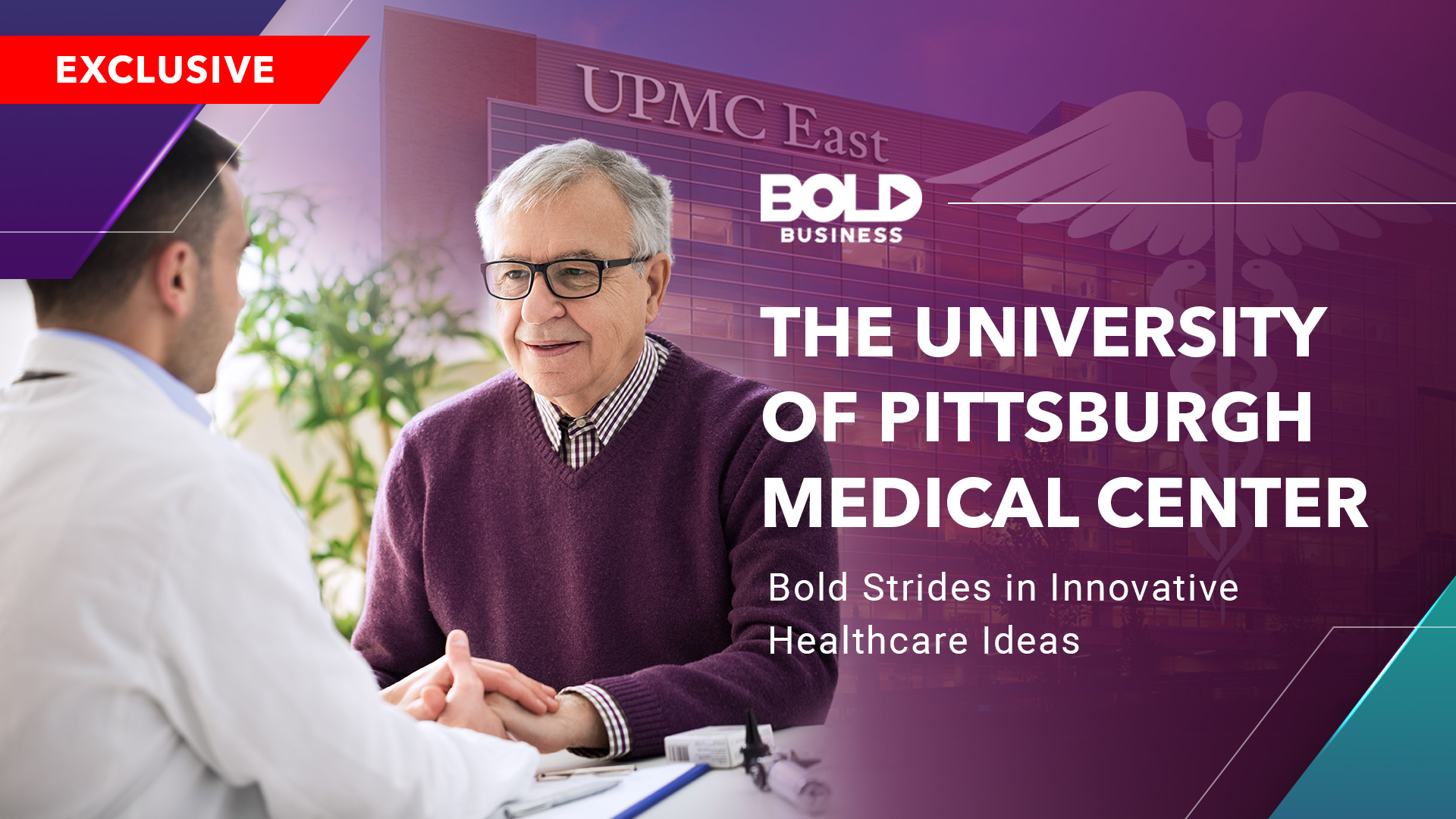 The University of Pittsburgh Medical Center —Bold Strides in Innovative Healthcare Ideas