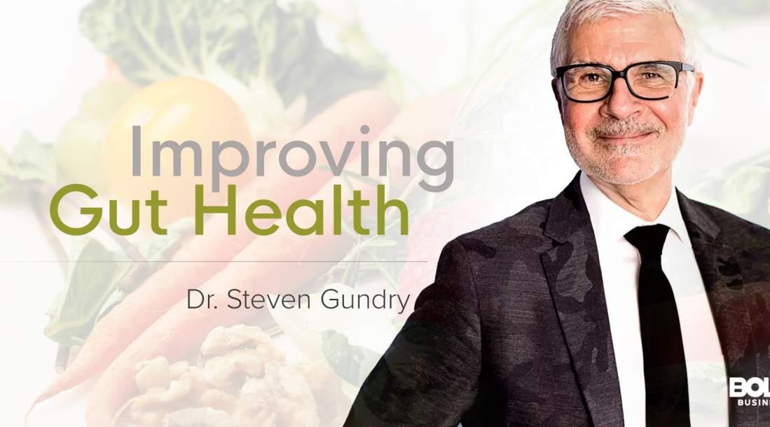 Dr. Steven Gundry is improving Gut Health