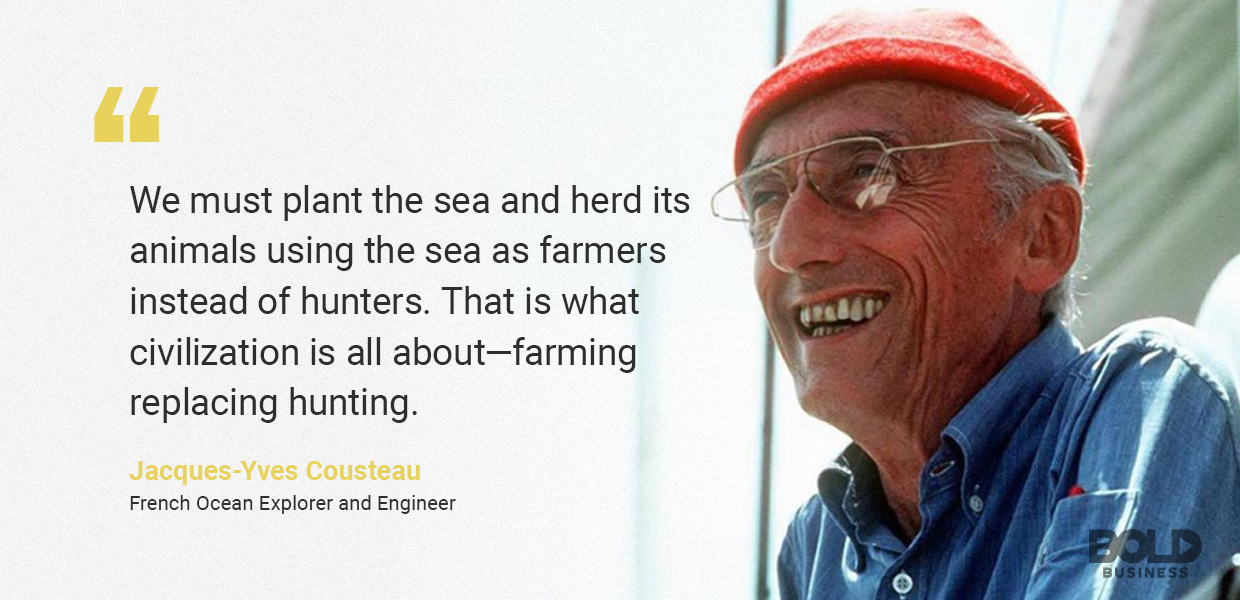 a photo quote from Jacques-Yves Cousteau amid the discussions about aquaculture and fisheries and aquaculture sustainability