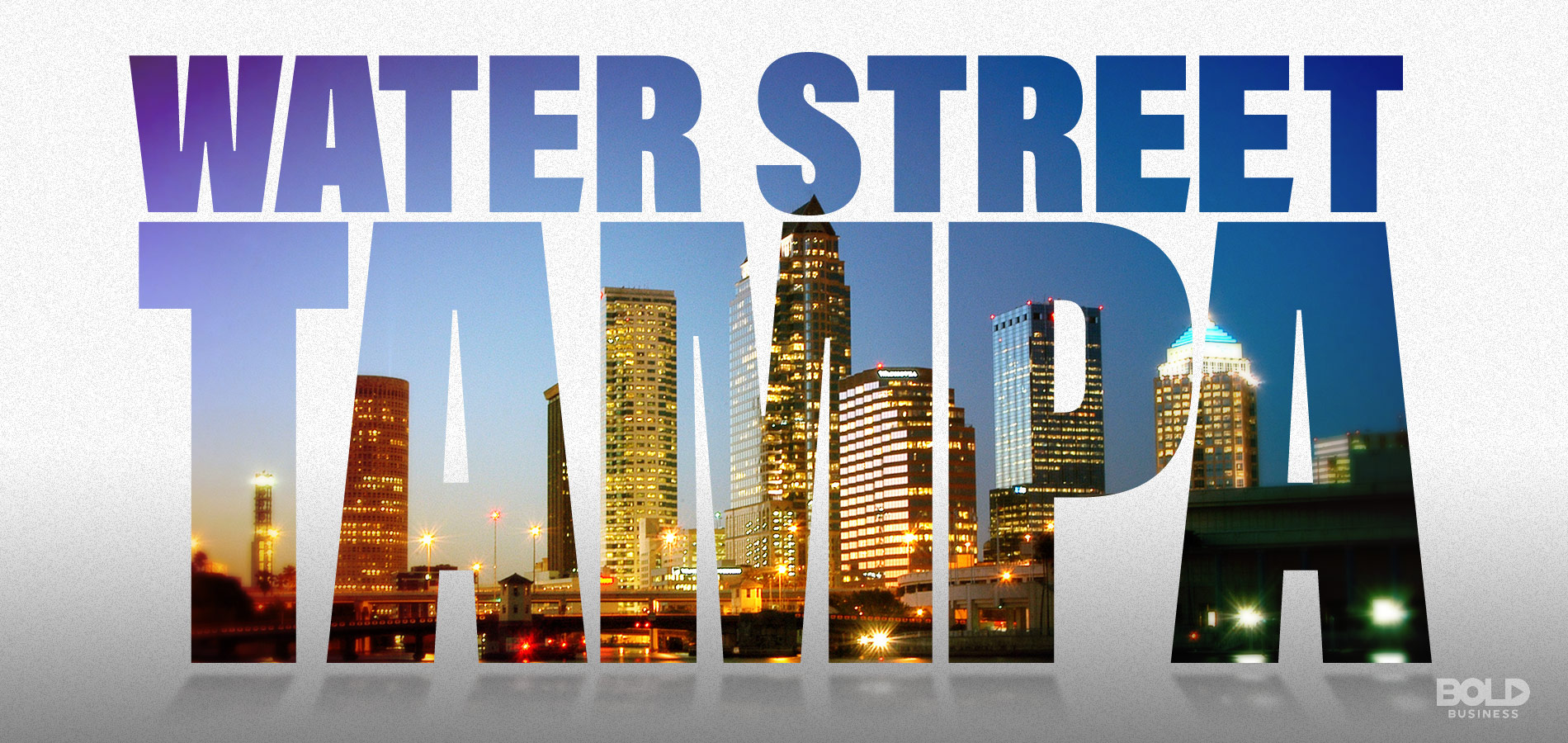 Water Street Tampa development is redefining the city.