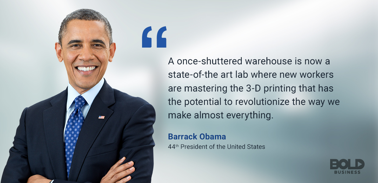 additive manufacturing companies, barrack obama quoted