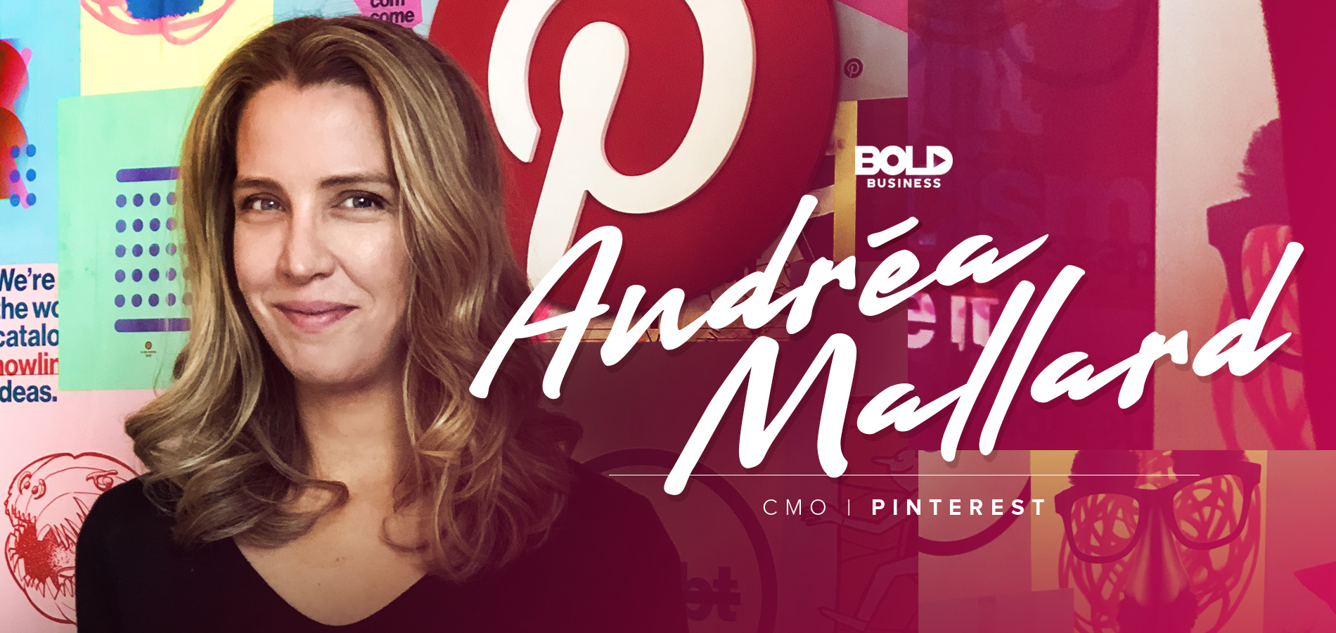 Pinterest's Andrea Mallard is a bold leader.