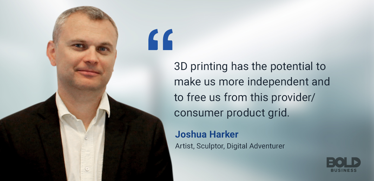 3D printing, joshua harker quoted