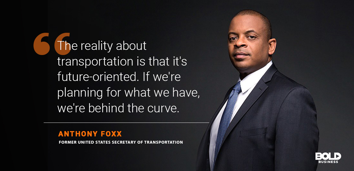 importance of transportation in economic development, anthony foxx quoted
