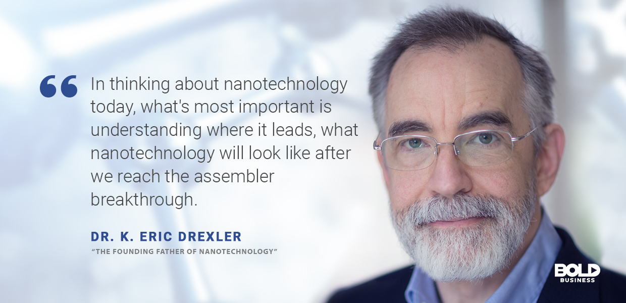 a photo quote of Dr. K. Eric Drexler in relation to nanotechnology applications