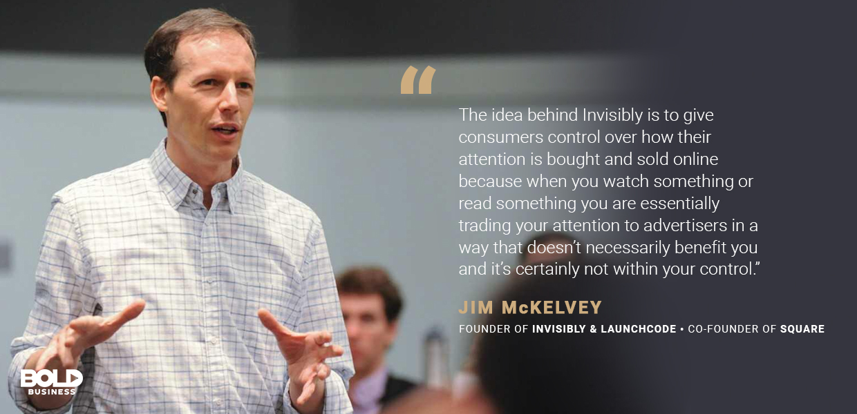 Jim McKelvey Square Founder is disrupting Ad Tech with Invisibly