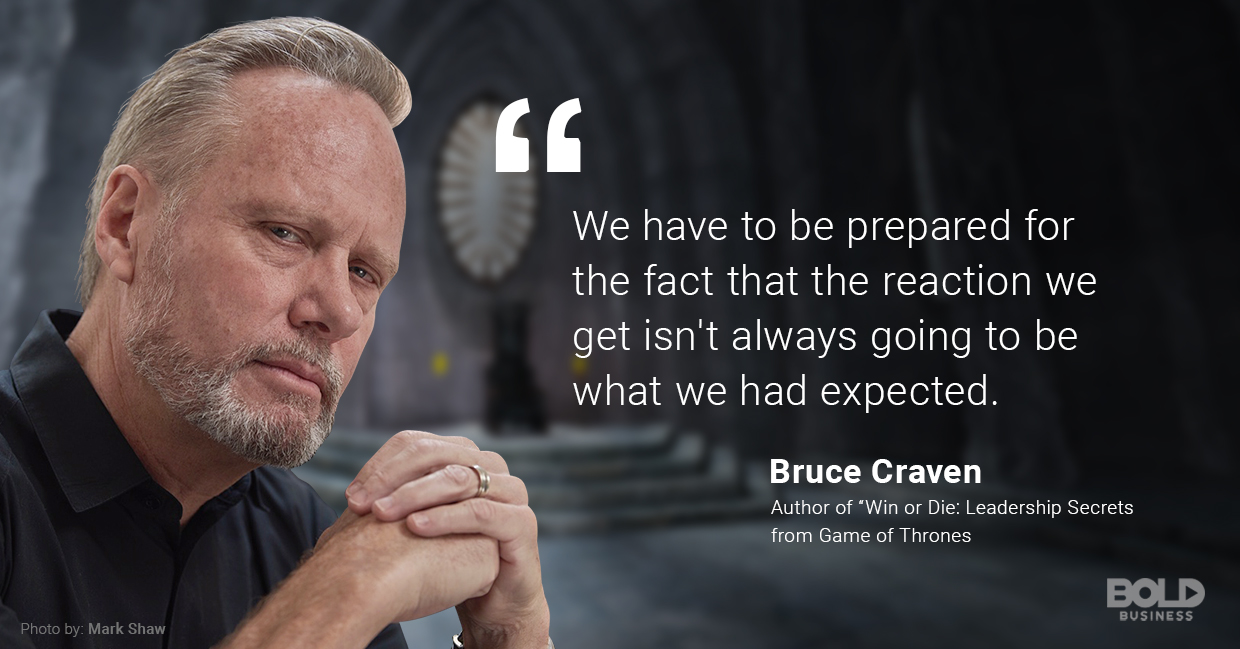 Win or Die in Game of Thrones, Author Bruce Craven Quote on Leadership