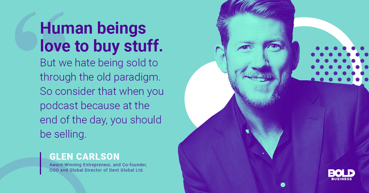 a photo quote of Glen Carlson in relation to the rising trend of companies recognizing the benefits of podcasts and the benefits of podcasting for business