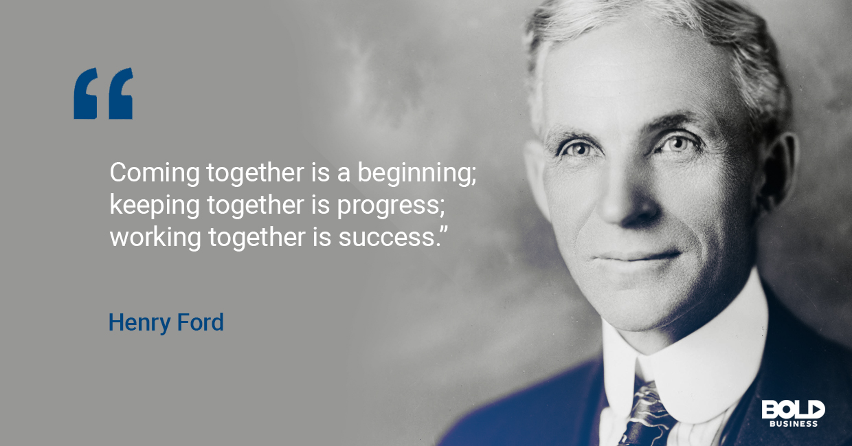 Bold leader Henry Ford, a fount of wisdom