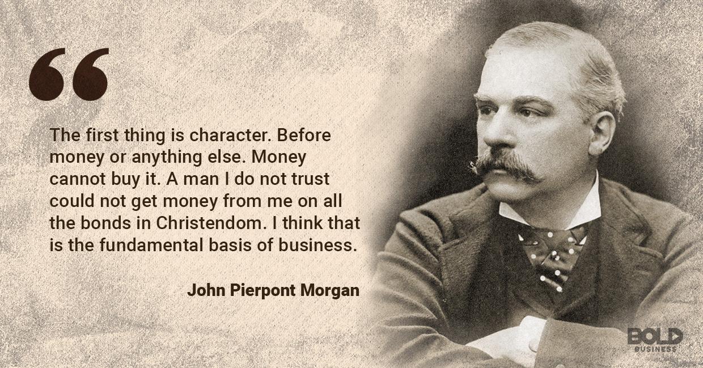 bold leadership, John pierpont morgan quoted